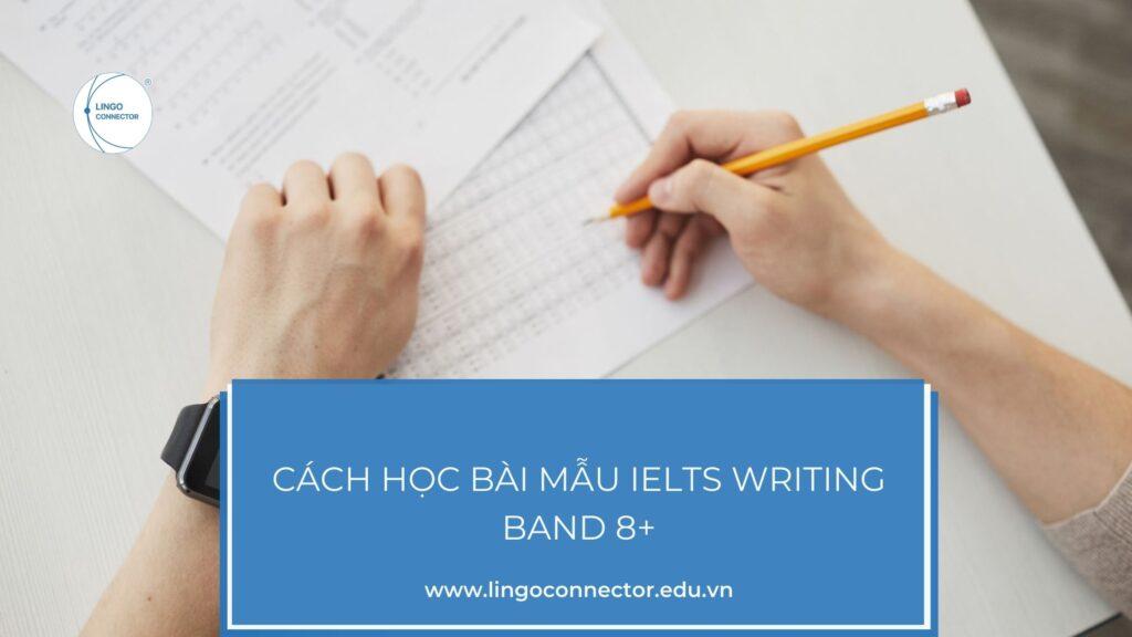 Cách học bài mẫu ielts writing
