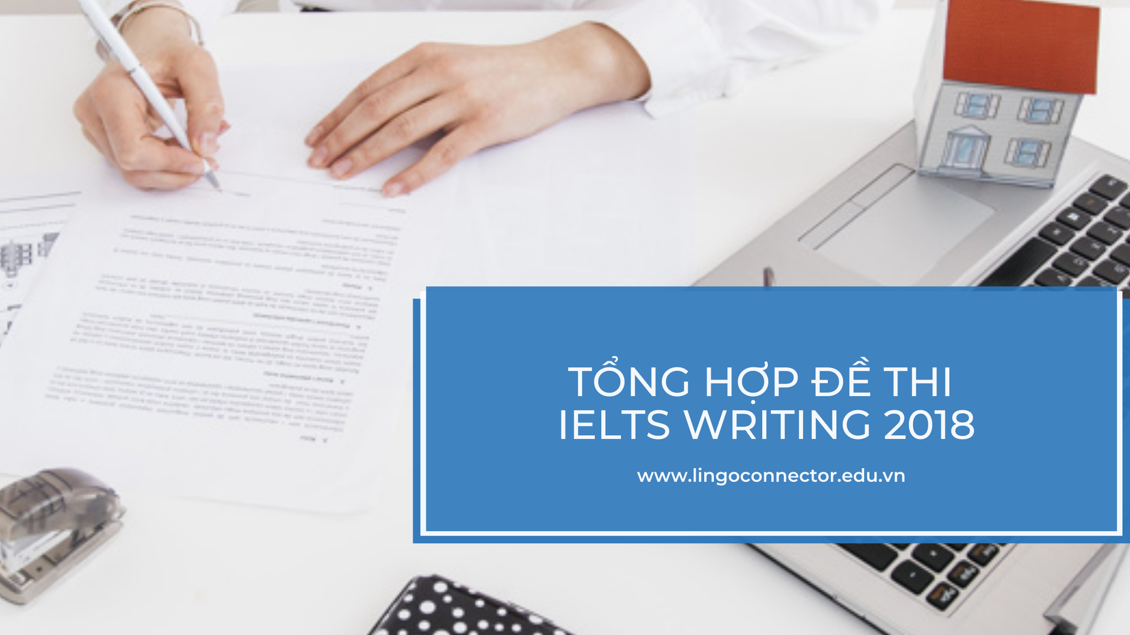 Tổng hợp đề thi IELTS Writing 2018