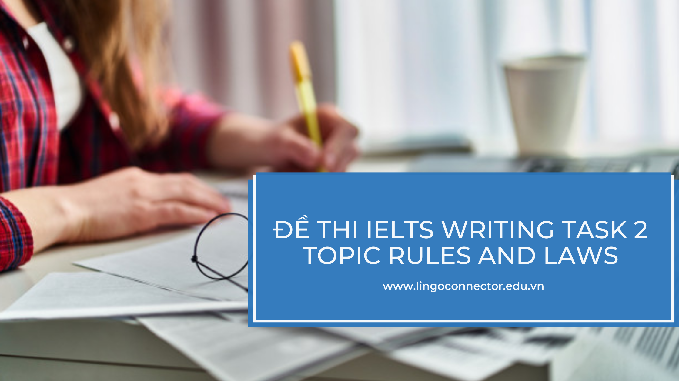 Đề thi IELTS Writing task 2 topic rules and laws