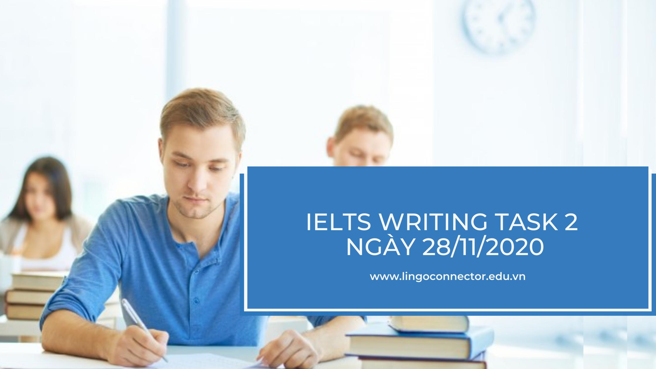 IELTS WRITING TASK 2 NGÀY 28/11/2020