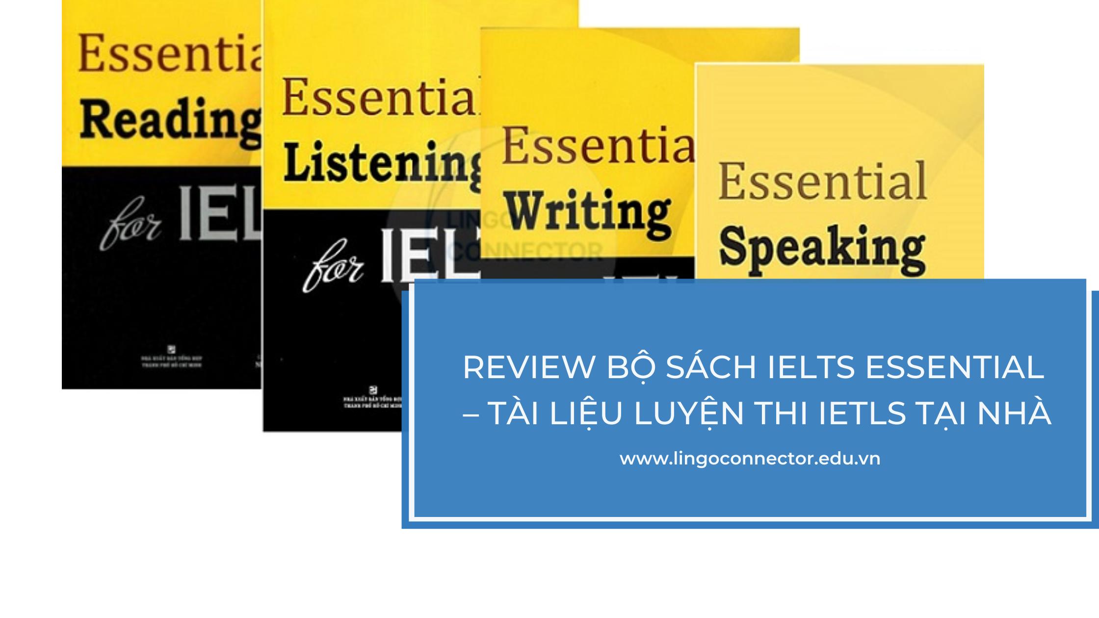 Review bộ sách IELTS Essential – Tài liệu luyện thi IETLS tại nhà