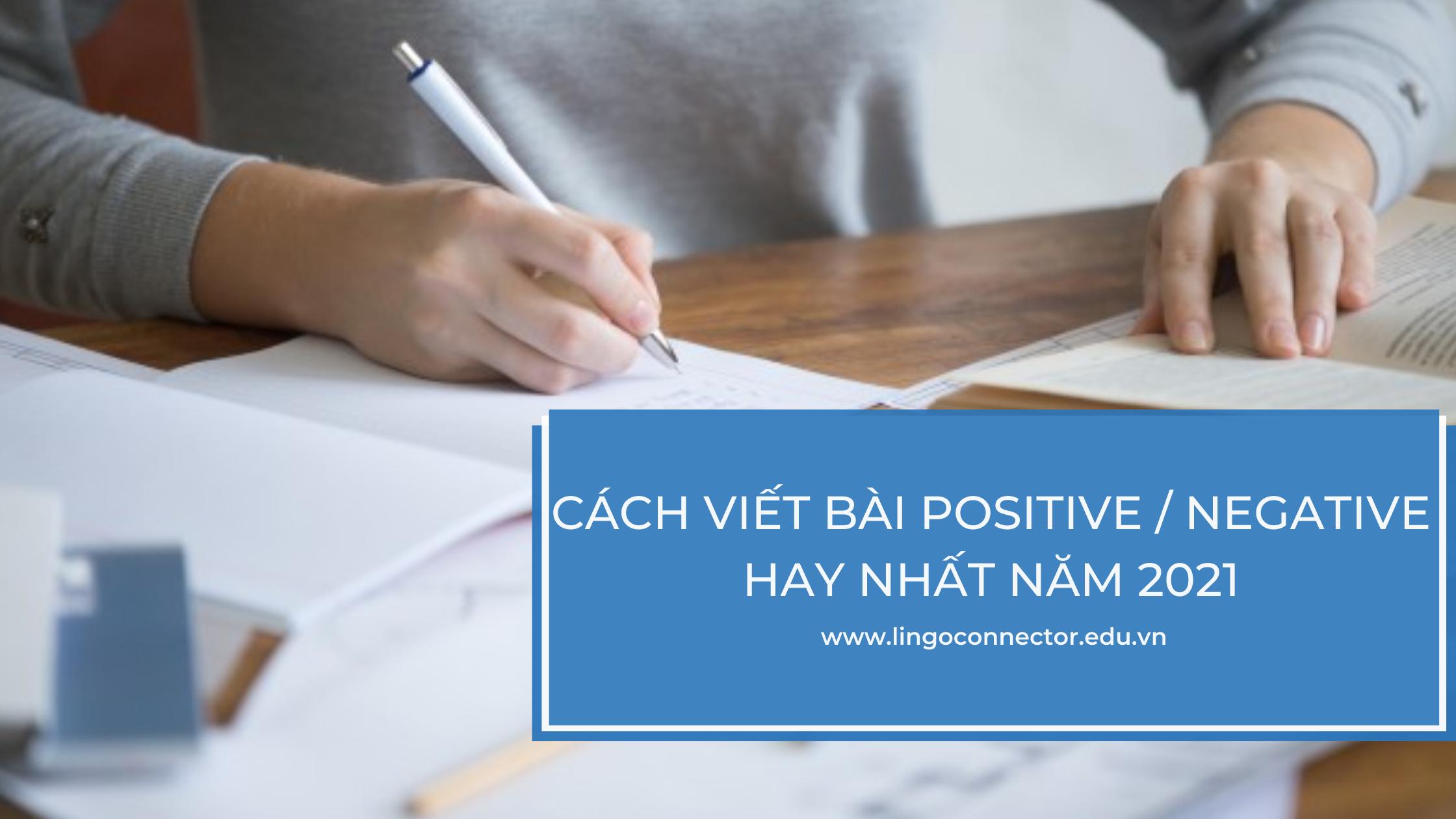 Cách viết bài Positive / Negative hay nhất năm 2021
