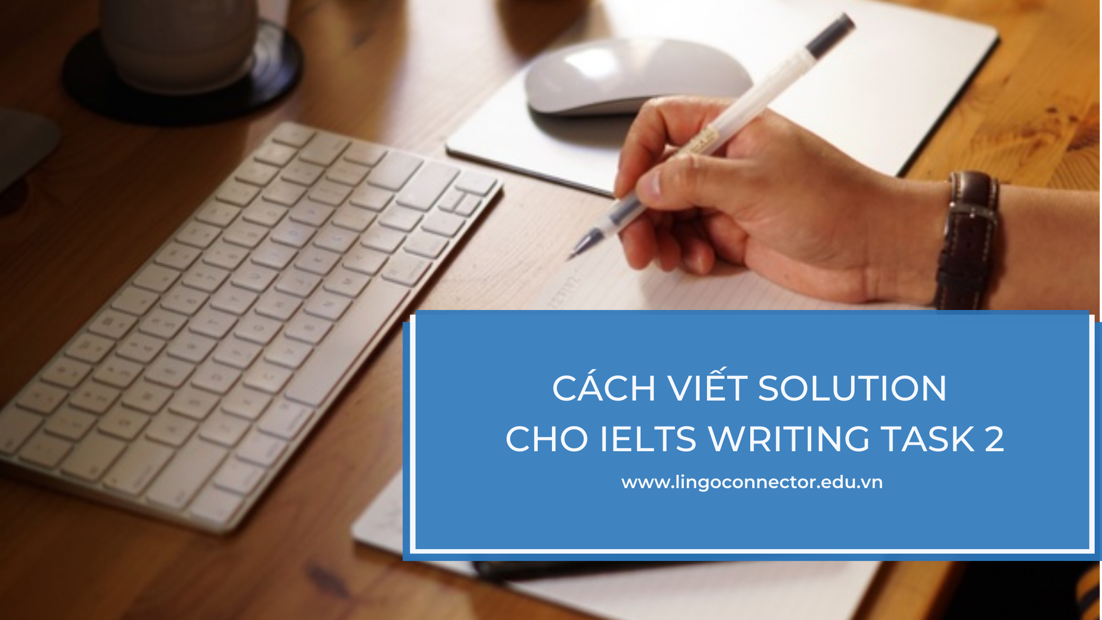 Cách viết solution cho IELTS Writing task 2