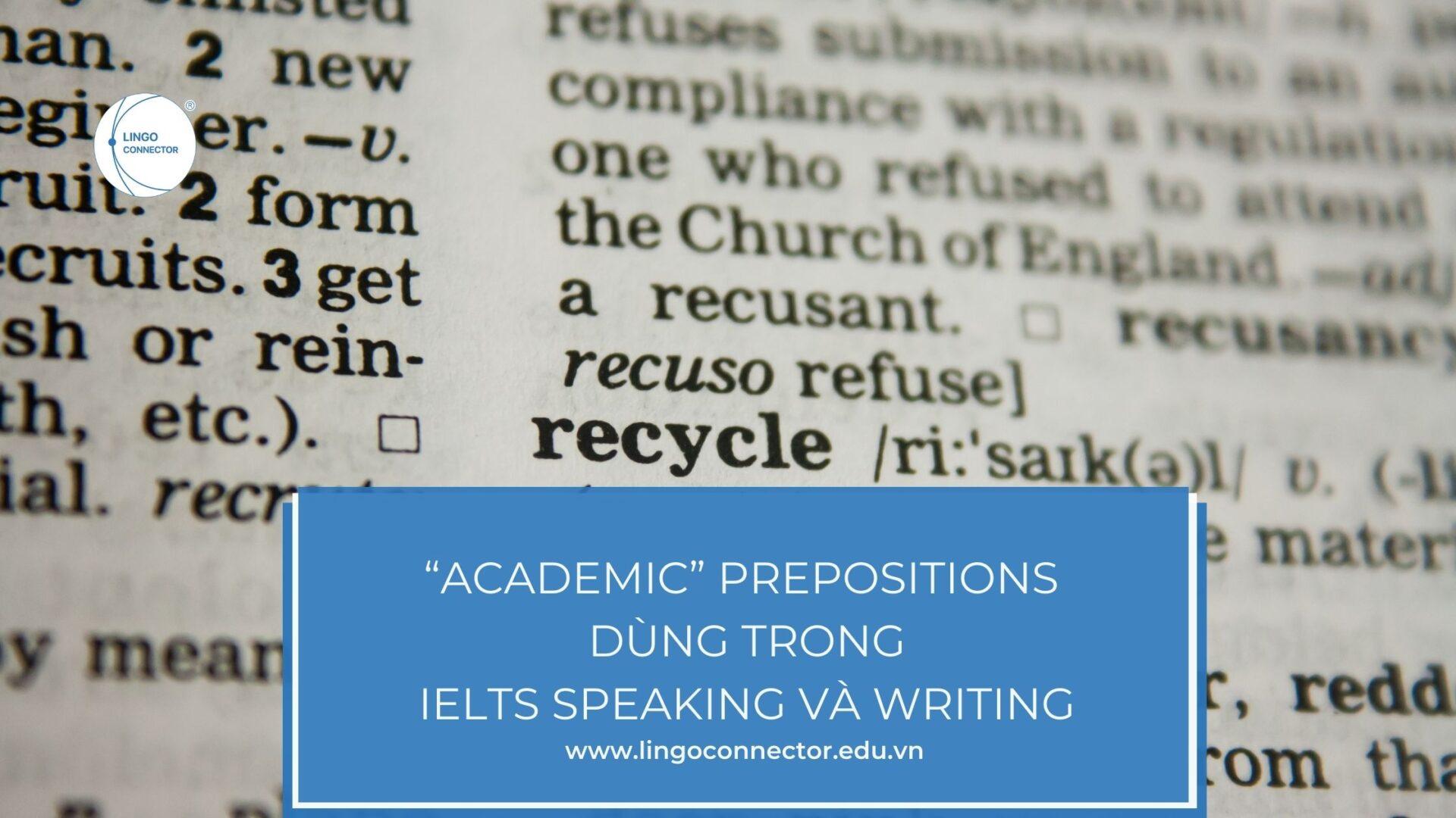 """""""Academic"""" Prepositions - Giới từ Học Thuật dùng trong IELTS Speaking và Writing"""