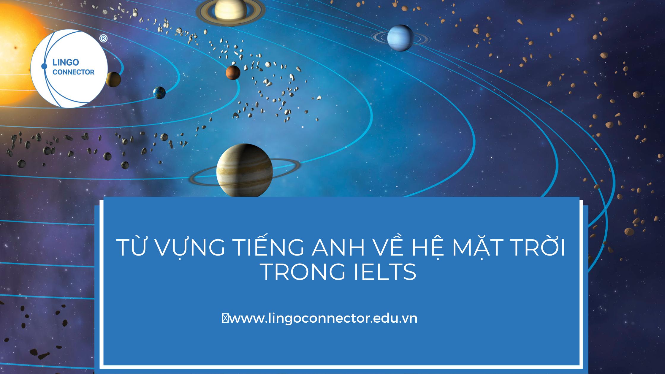 Từ vựng Tiếng Anh về hệ mặt trời trong IELTS