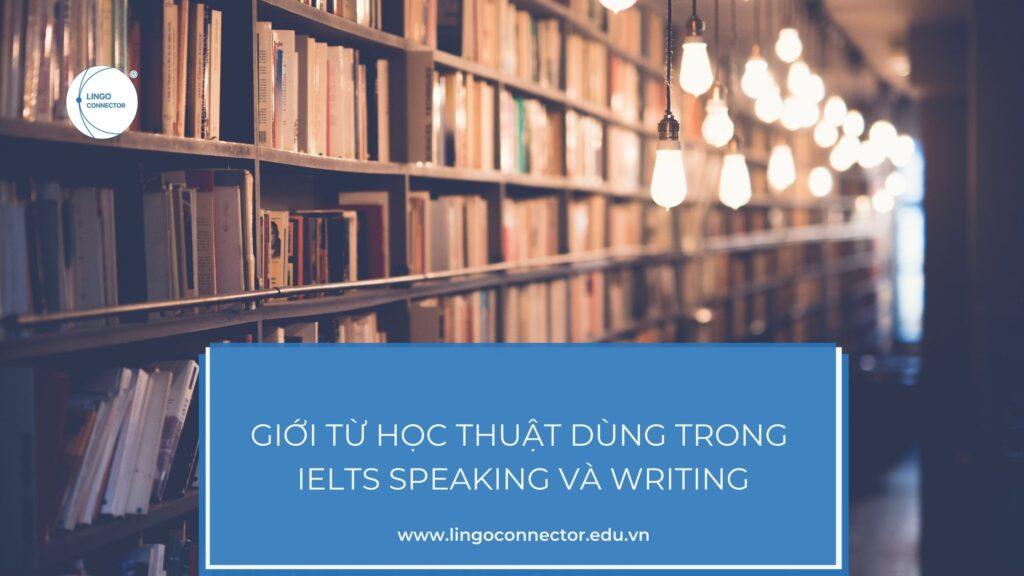 Giới từ Học Thuật dùng trong IELTS Speaking và Writing
