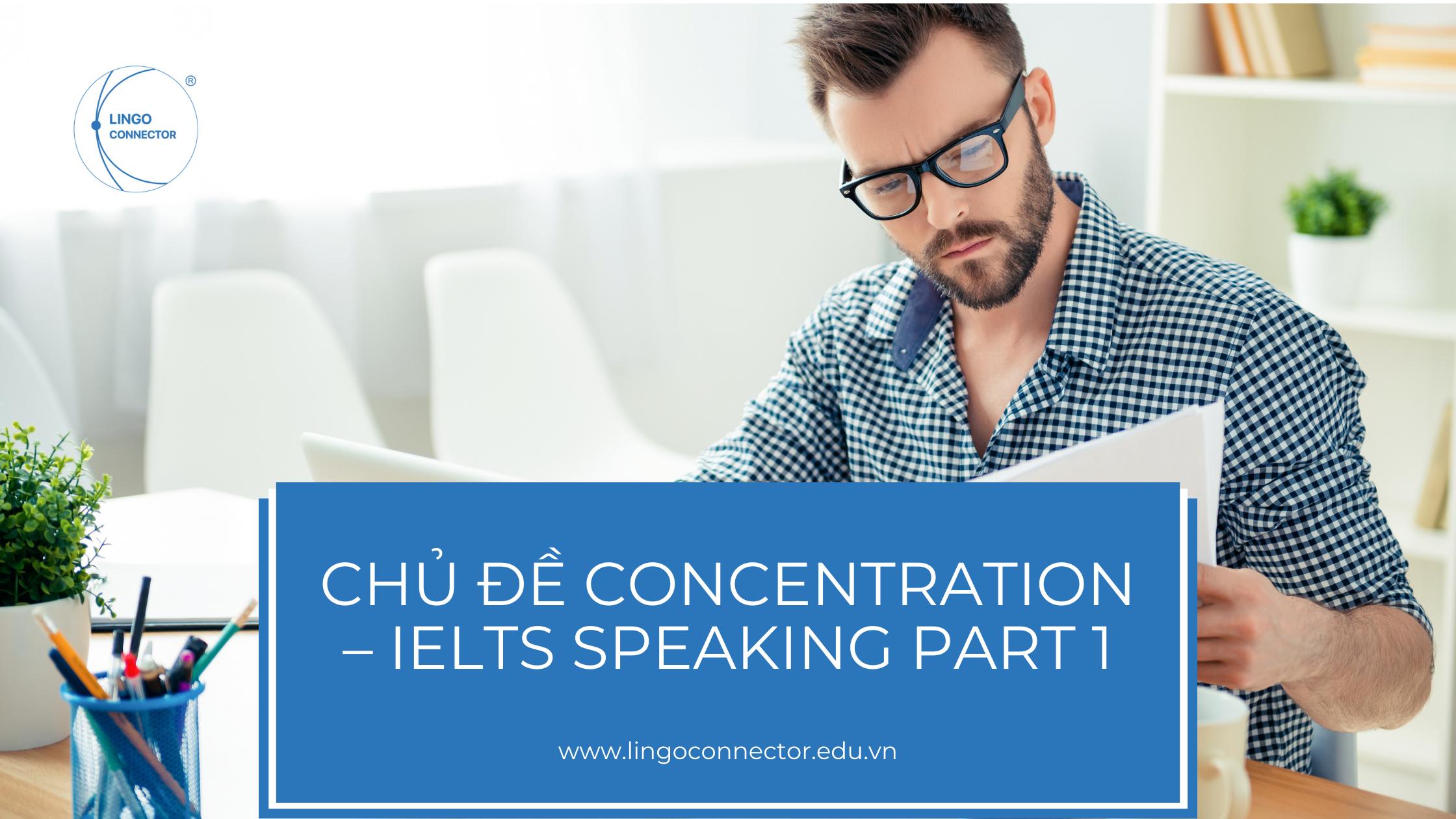 Chủ đề Concentration – IELTS Speaking part 1