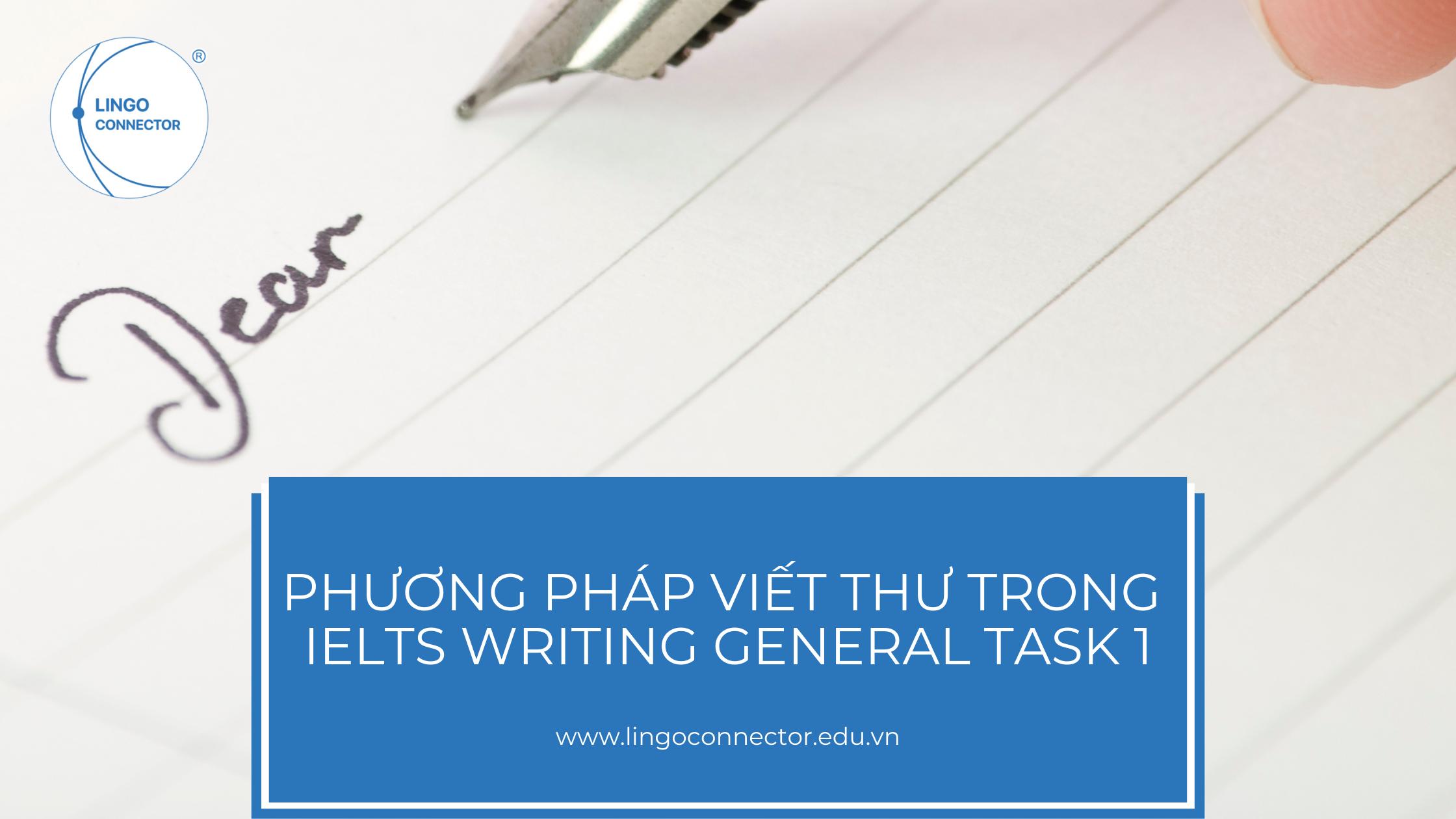 Phương pháp viết THƯ trong IELTS Writing General Task 1