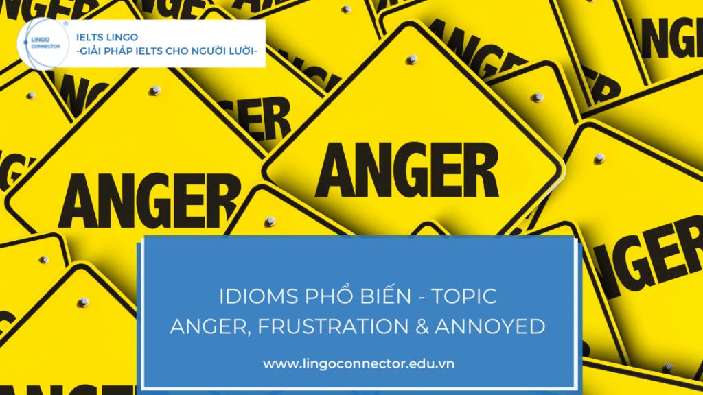 Anger, Frustration & Annoyed