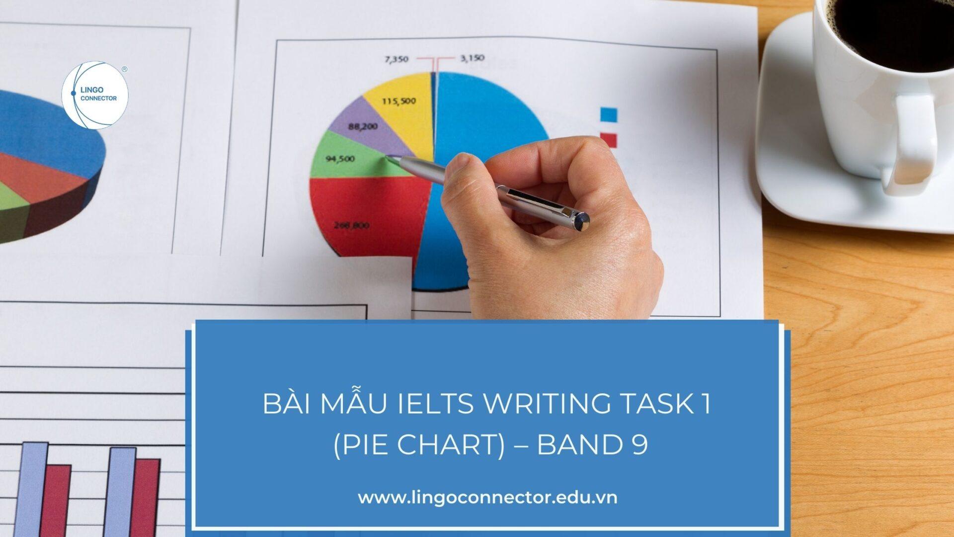 Bài mẫu IELTS Writing Task 1 (Pie chart) – Band 9