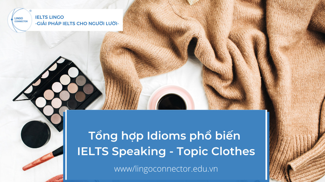 Tổng hợp Idioms phổ biến IELTS Speaking - Topic Clothes
