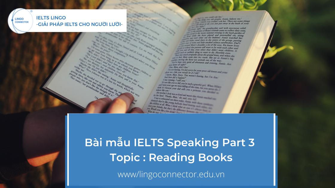 Bài mẫu IELTS Speaking Part 3 Topic : Reading Books