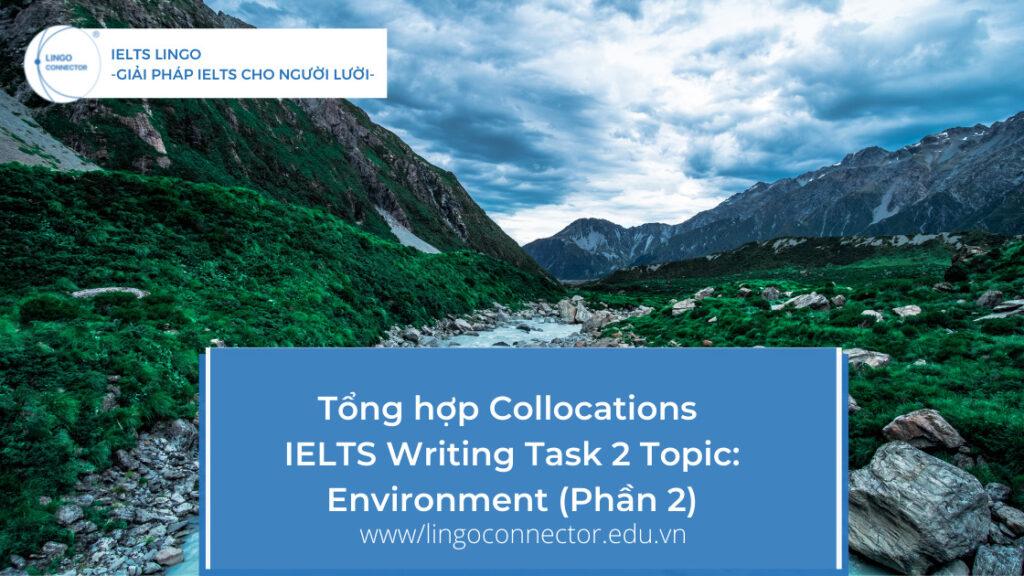 Collocations dành cho IELTS Writing Task 2 Topic: Environment