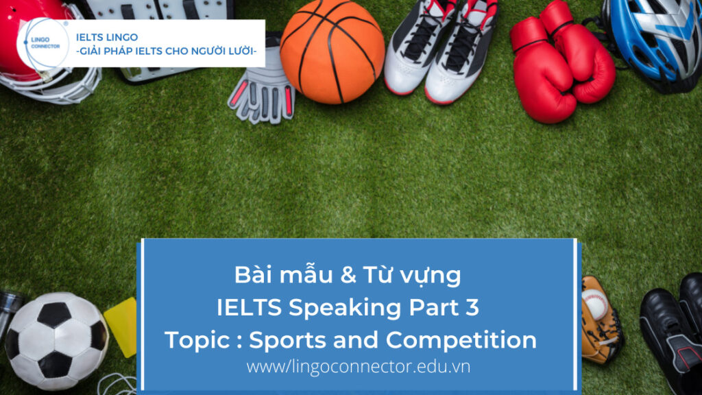 Bài mẫu & Từ vựng IELTS Speaking Part 3 - Topic : Sports and Competition