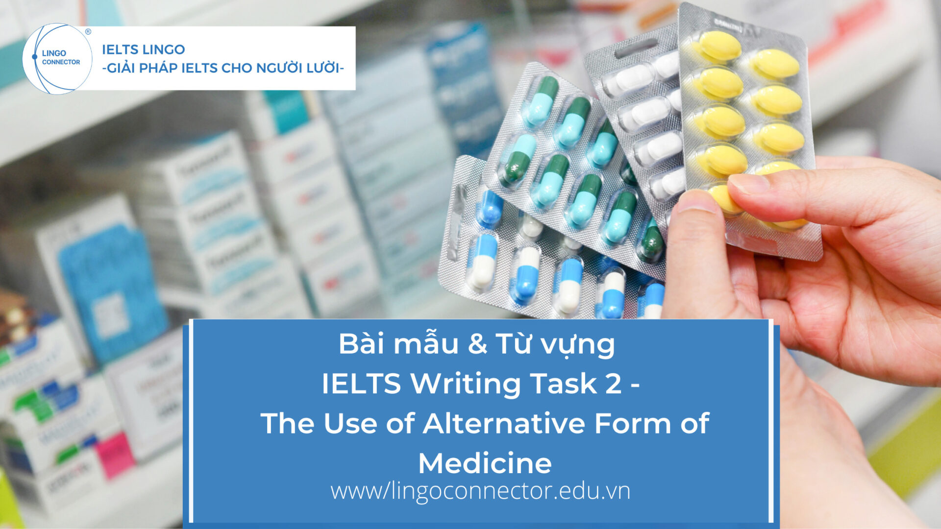Bài mẫu & Từ vựng IELTS Writing Task 2 - Currently There is a Trend Towards the Use of Alternative Form of Medicine