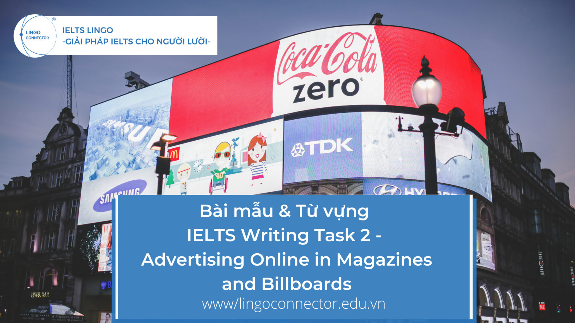 Bài mẫu & Từ vựng IELTS Writing Task 2 - Companies Spend Millions Each Year on Advertising Online in Magazines and Billboards