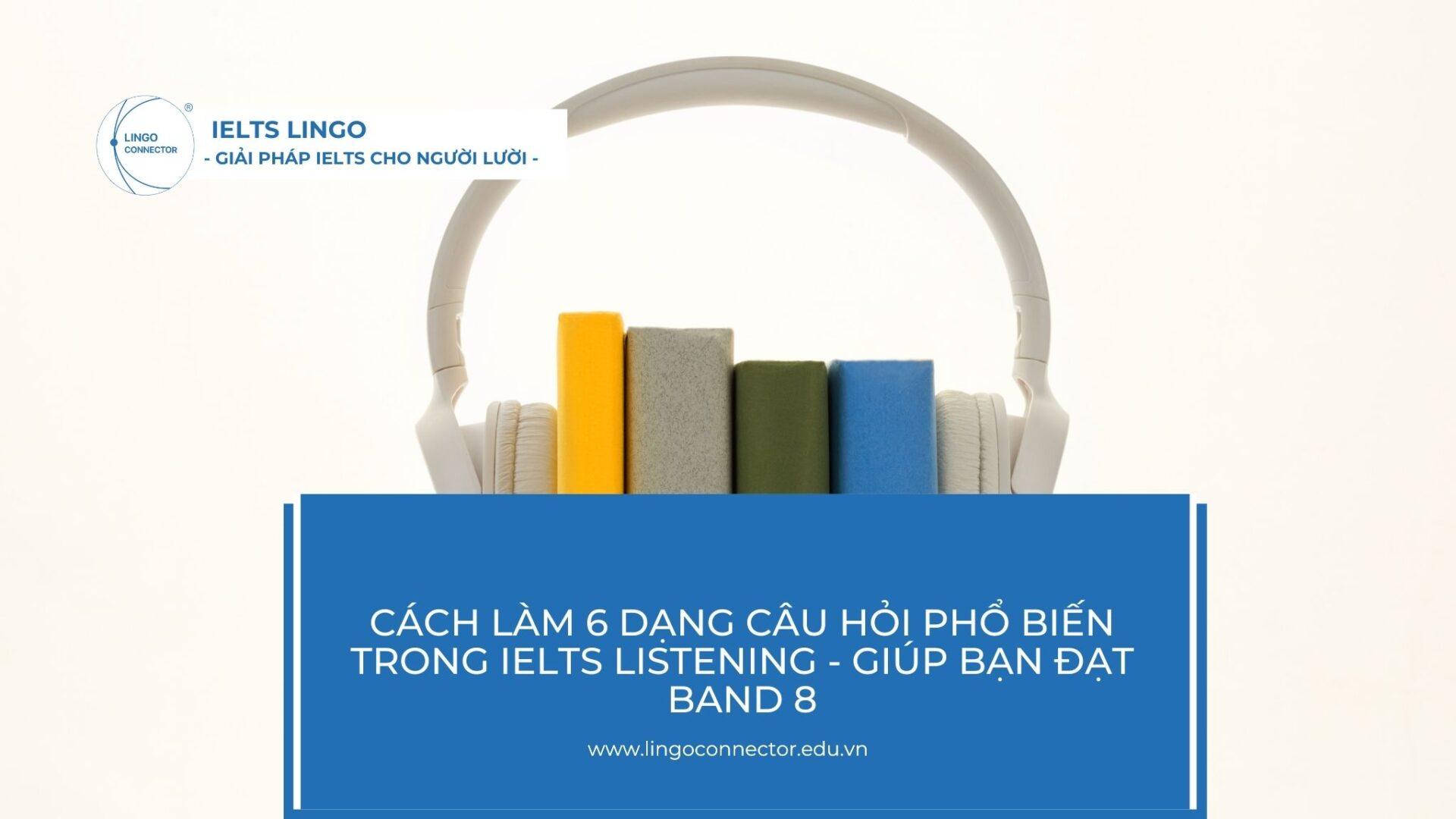 6-dang-cau-hoi-ielts-listening