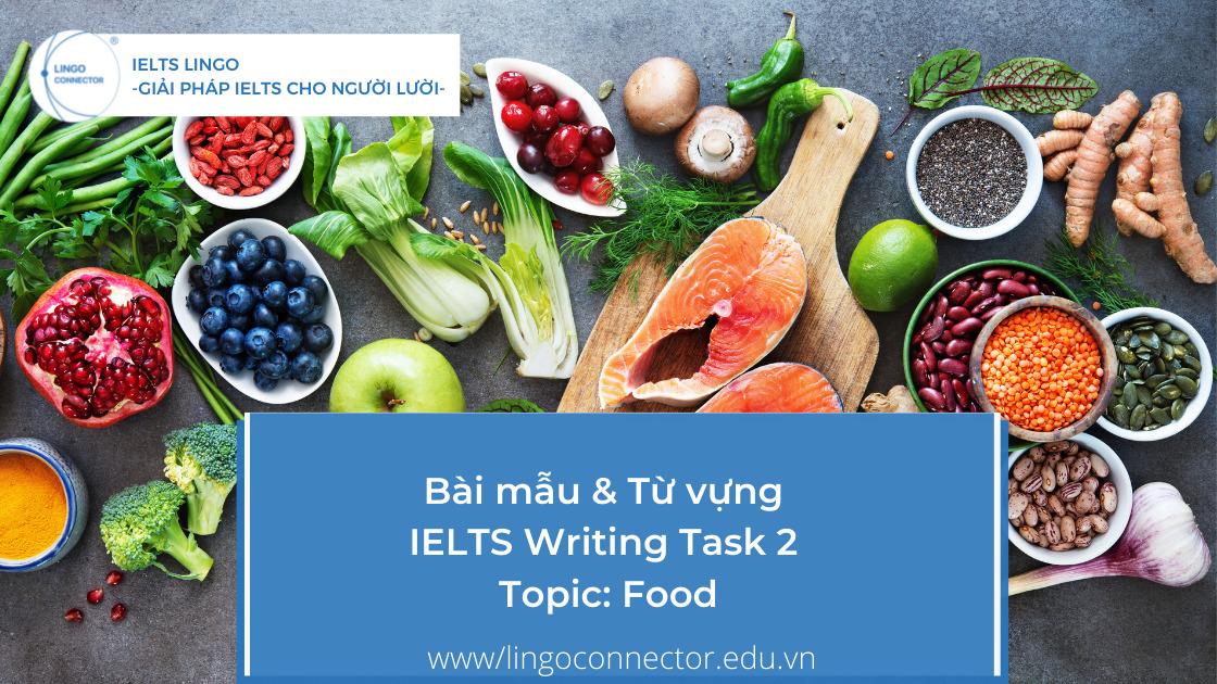 Bài mẫu & Từ vựng IELTS Writing 2 Topic: Food