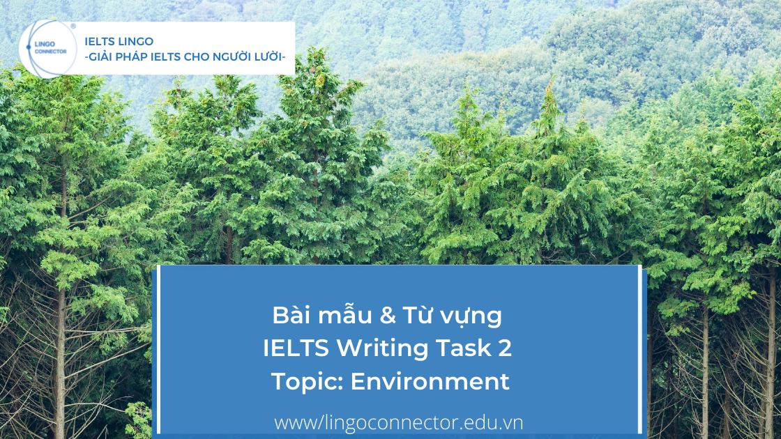 Bài mẫu & Từ vựng IELTS Writing Task 2 Topic: Environment
