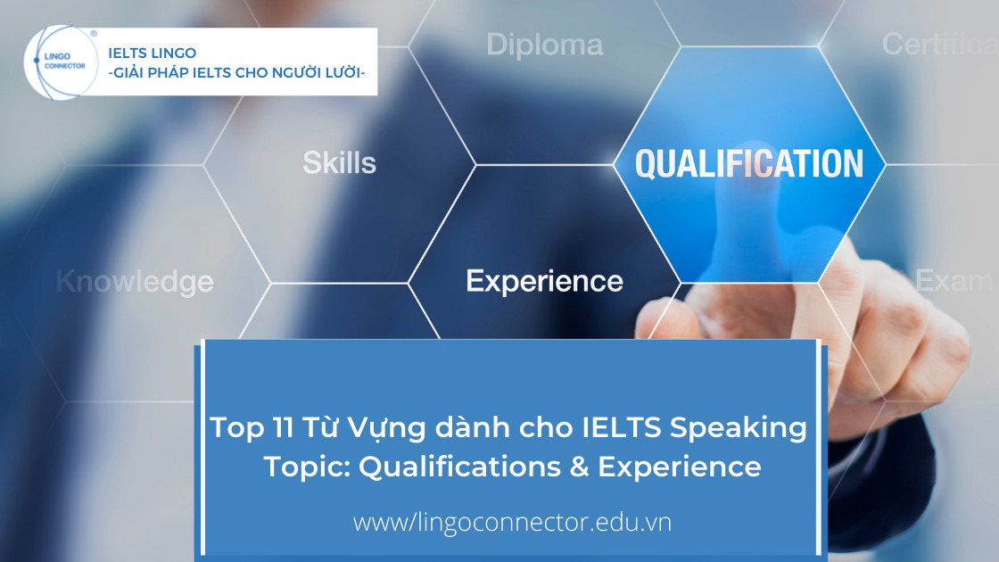 Top 11 Từ Vựng dành cho IELTS Speaking Topic: Qualifications & Experience
