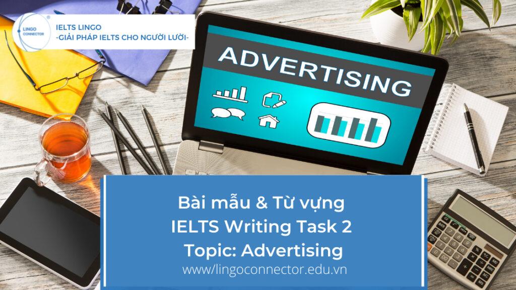 Bài mẫu & Từ vựng IELTS Writing Task 2 Topic: Advertising